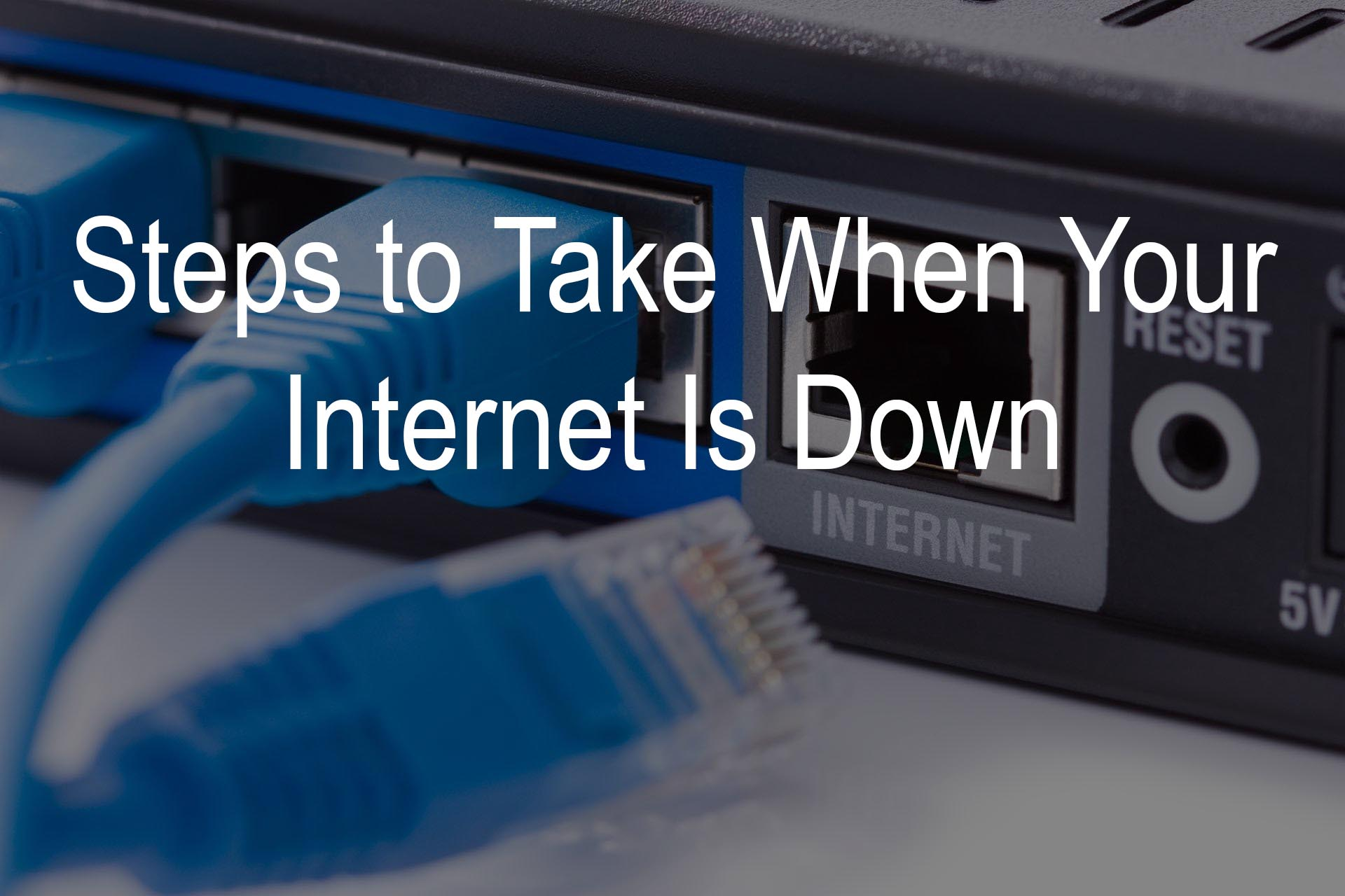 What to do when you're Internet is down