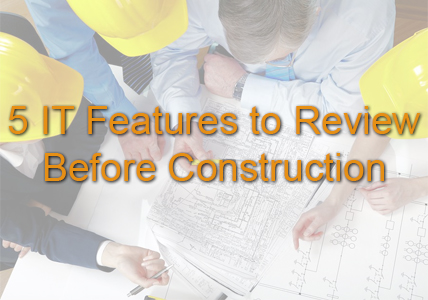 IT Feature to Plan Before Construction