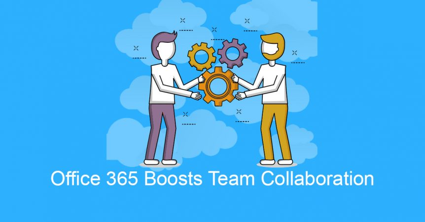 Office 365 Boosts Team Collaboration