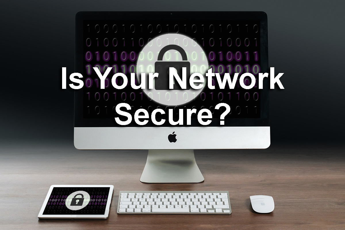 is your network secure?