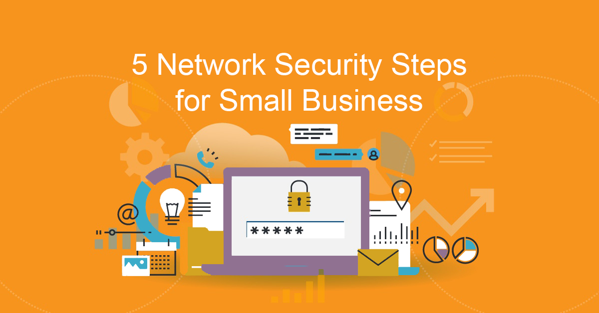 Network Security Steps for Small Business