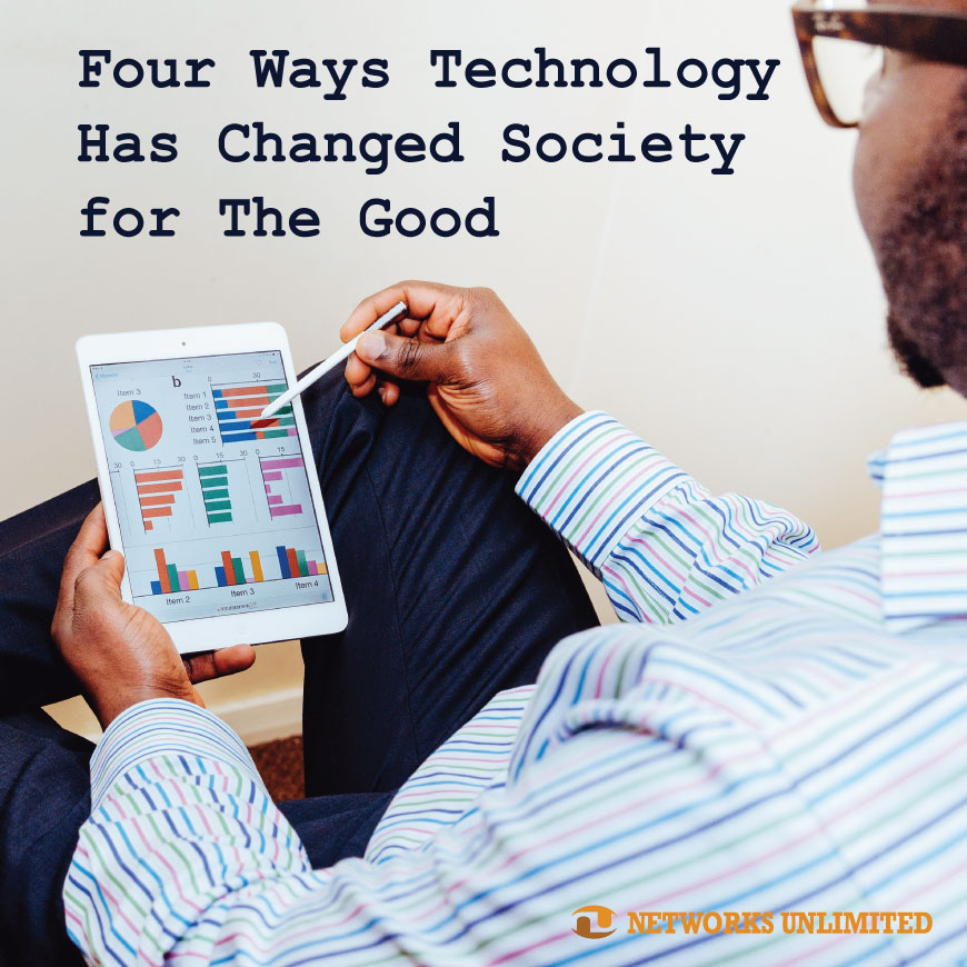 4 Ways Technology Has Changed Society for The Good