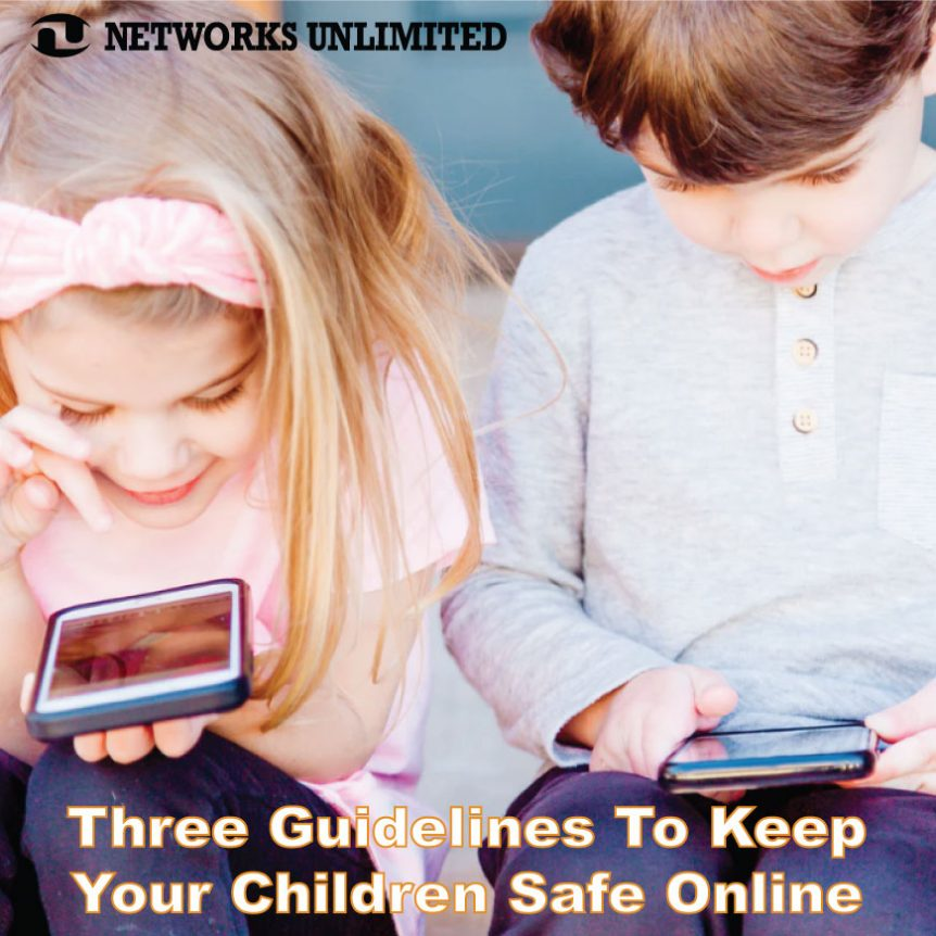 3 Guidelines To Keep Your Children Safe Online