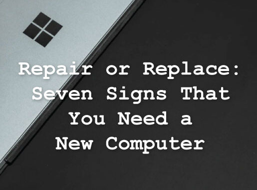 Repair-or-Replace--Seven-Signs-That-You-Need-a-New-Computer